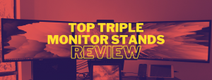 Read more about the article 10 Best Triple Monitor Stand Reviews
