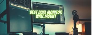 7 Best Dual Monitor Wall Mounts in 2021