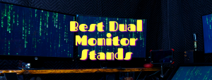 Read more about the article 10 Best Dual Monitor Stands in [2021 Review]