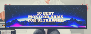 Read more about the article 10 Best Monitor Arms for Ultrawide [2021 Buyer's Guide]