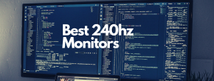 Read more about the article 7 Best 240hz Monitors for Gaming in [2021 Buyer's Guide]