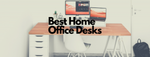 Read more about the article 10 Best Home Office Desks in [2021 Buyer's Guide]