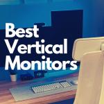 Best Vertical Monitors